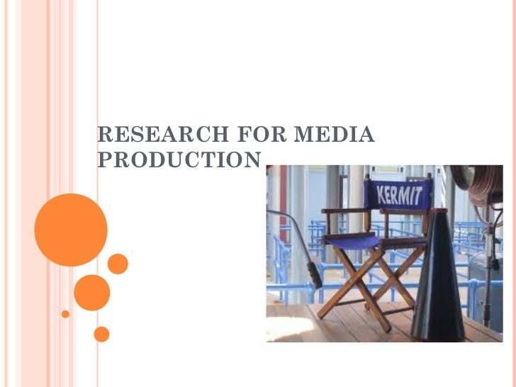 RESEARCH FOR MEDIAPRODUCTION
