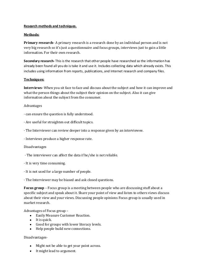 Research methods and techniques.Methods:Primary research- A primary research is a research done by an individual person an...