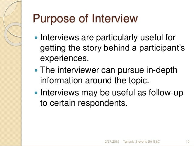 purpose of an interview essay The general purpose of any speech will be either to inform motivate/persuade or  entertain your audience as soon as you know the general.