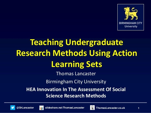 @DrLancaster slideshare.net/ThomasLancaster 1ThomasLancaster.co.ukTeaching UndergraduateResearch Methods Using ActionLearn...