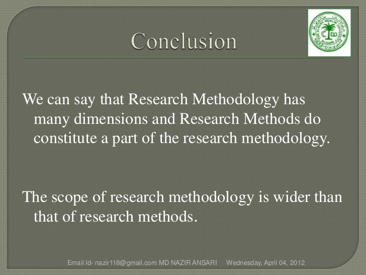We can say that Research Methodology has many dimensions and Research Methods do constitute a part of the research methodo...