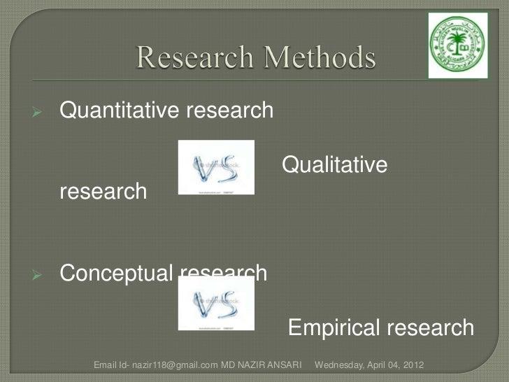    Quantitative research                                              Qualitative    research   Conceptual research     ...