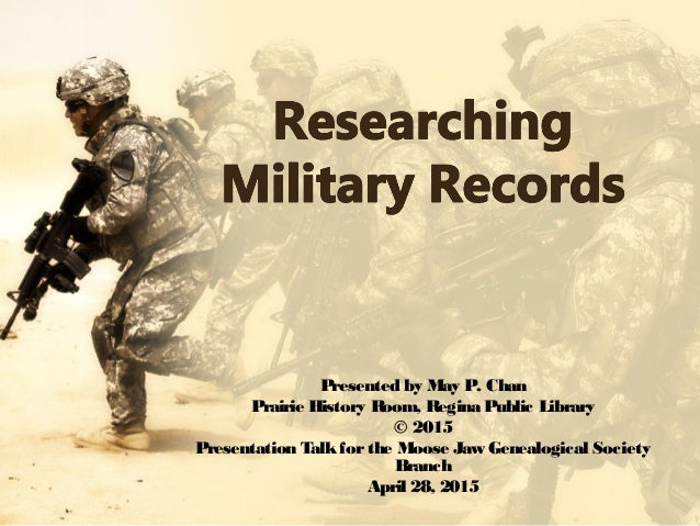 Presented by May P. Chan Prairie History Room, Regina Public Library © 2015 Presentation Talkforthe Moose Jaw Genealogical...