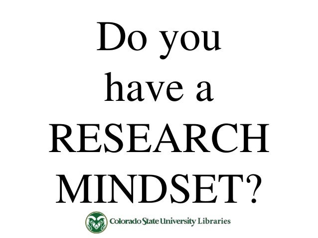 Do you have a RESEARCH MINDSET?