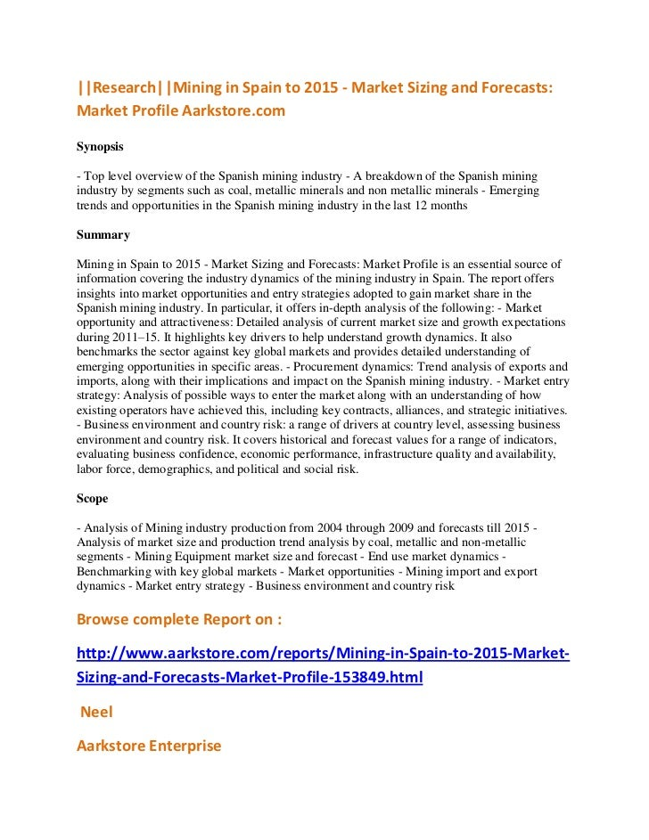 ||Research||Mining in Spain to 2015 - Market Sizing and Forecasts:Market Profile Aarkstore.comSynopsis- Top level overview...