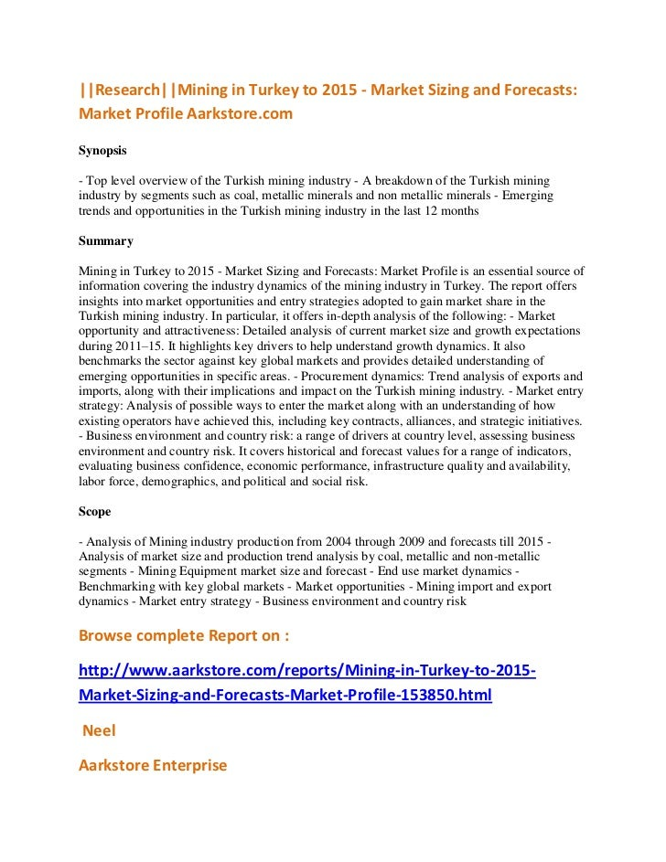 ||Research||Mining in Turkey to 2015 - Market Sizing and Forecasts:Market Profile Aarkstore.comSynopsis- Top level overvie...