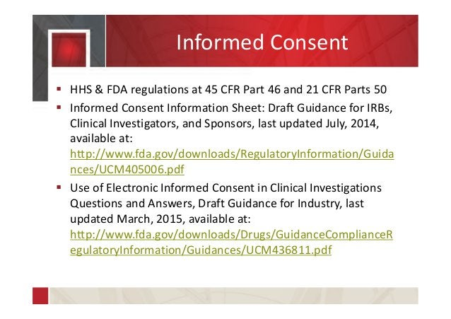 Informed Consent  HHS & FDA regulations at 45 CFR Part 46 and 21 CFR Parts 50  Informed Consent Information Sheet: Draft...