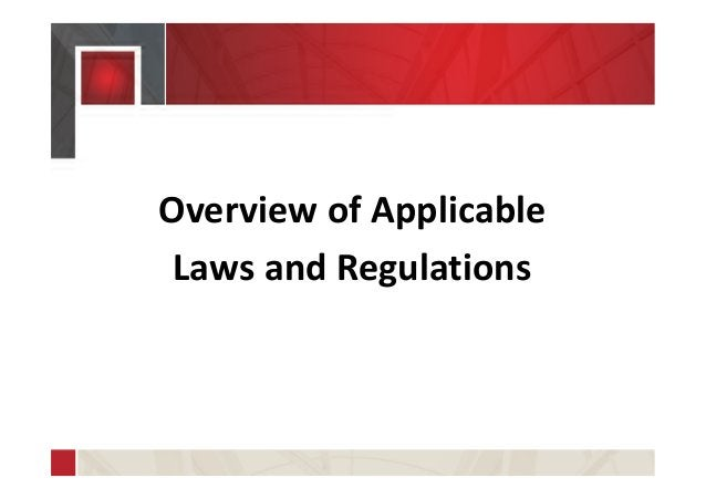 Overview of Applicable Laws and Regulations