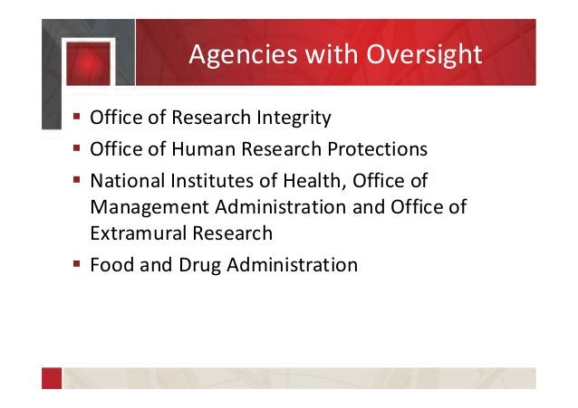 Agencies with Oversight  Office of Research Integrity  Office of Human Research Protections  National Institutes of Hea...