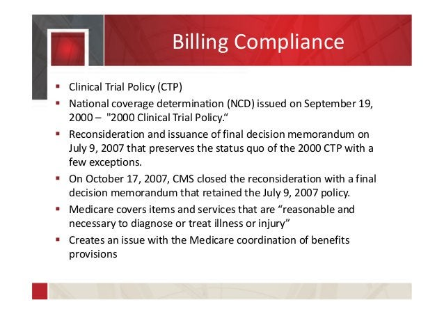 """Billing Compliance  Clinical Trial Policy (CTP)  National coverage determination (NCD) issued on September 19, 2000 – """"2..."""