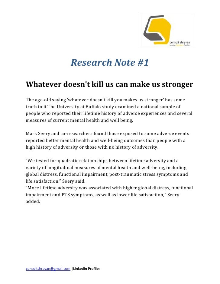 Research Note #1<br />Whatever doesn't kill us can make us strongerThe age-old saying 'whatever doesn't kill you makes us ...