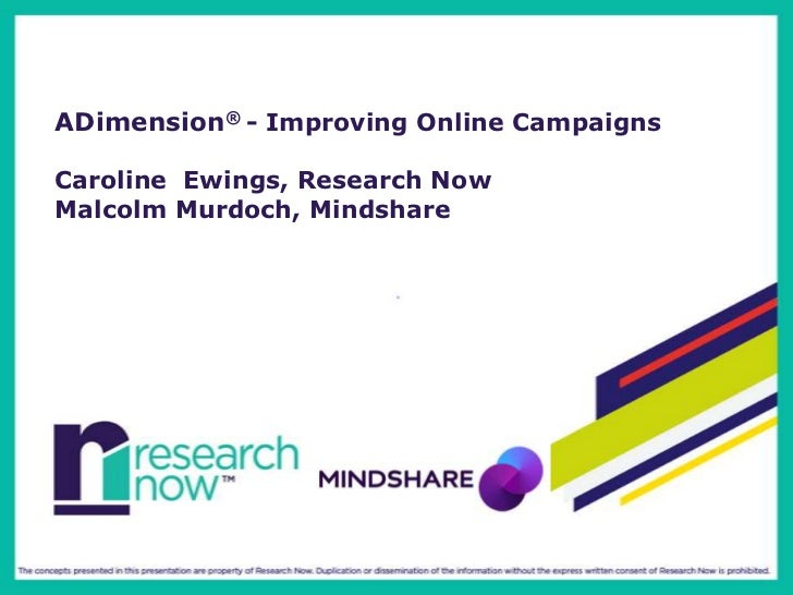 ADimension® - Improving Online CampaignsCaroline Ewings, Research NowMalcolm Murdoch, Mindshare