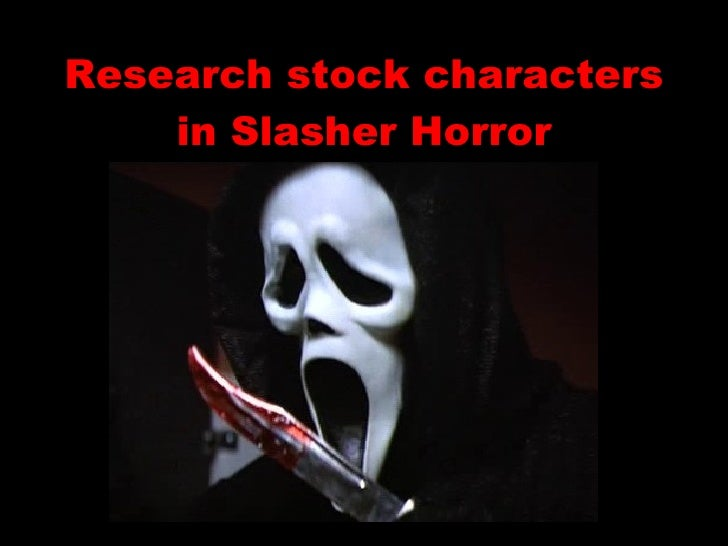 Research stock characters in Slasher Horror