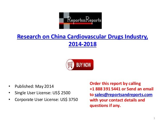 Research on China Cardiovascular Drugs Industry, 2014-2018 • Published: May 2014 • Single User License: US$ 2500 • Corpora...