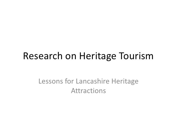 Research on Heritage Tourism     Lessons for Lancashire Heritage              Attractions