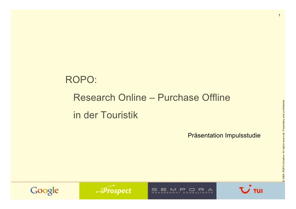 1     ROPO:  Research Online – Purchase Offline                                                              © 2008. ROPO ...