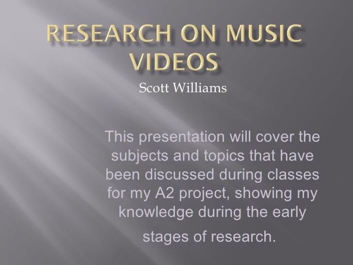 Scott WilliamsThis presentation will cover the subjects and topics that havebeen discussed during classesfor my A2 project...