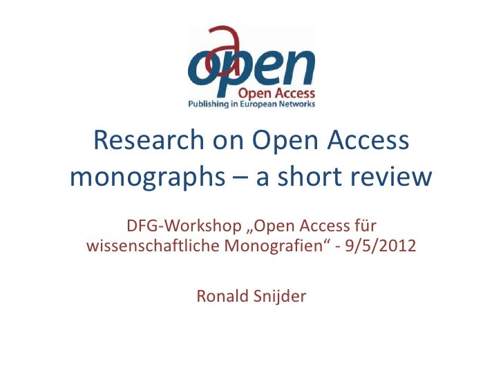 "Research on Open Accessmonographs – a short review      DFG-Workshop ""Open Access für wissenschaftliche Monografien"" - 9/5..."
