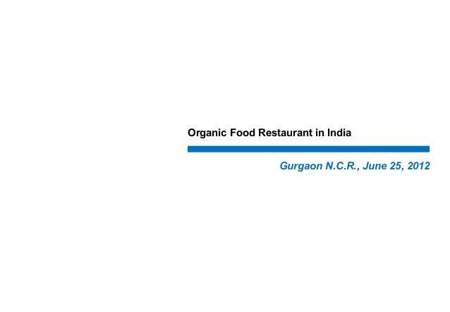 Organic Food Restaurant in India Gurgaon N.C.R., June 25, 2012