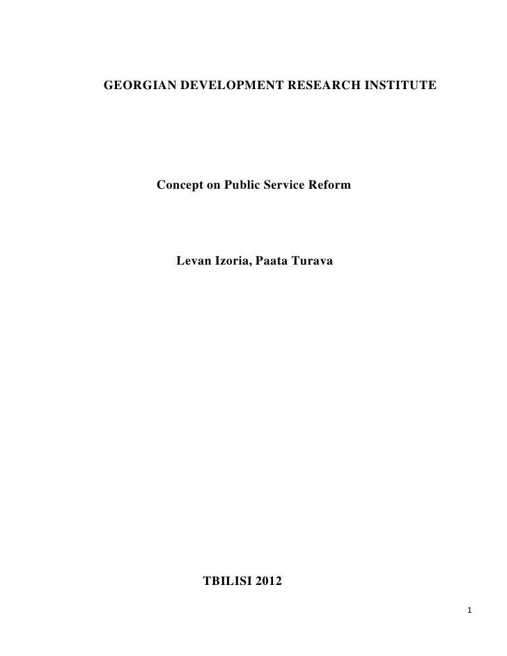 GEORGIAN DEVELOPMENT RESEARCH INSTITUTE      Concept on Public Service Reform         Levan Izoria, Paata Turava          ...