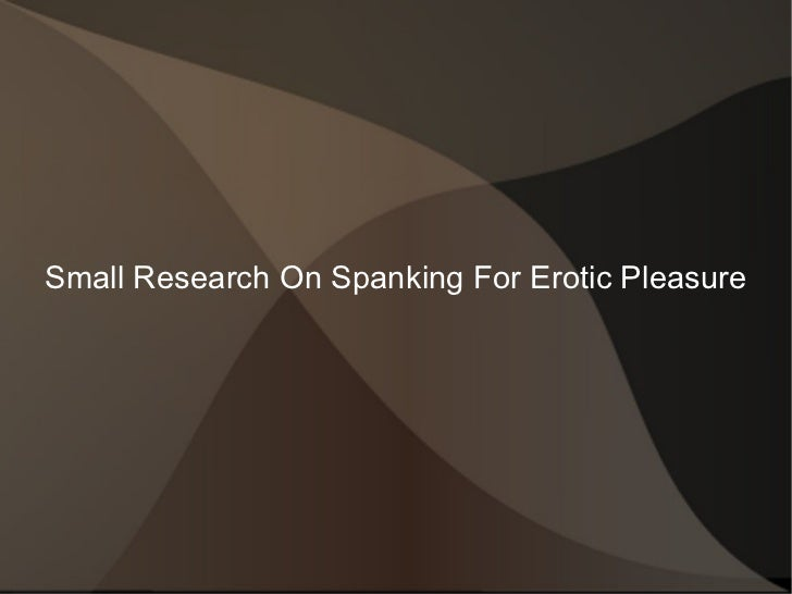 Small Research On Spanking For Erotic Pleasure