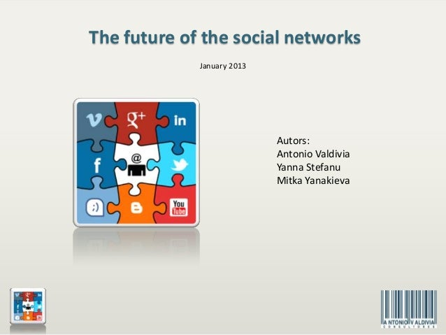 The future of the social networks             January 2013                            Autors:                            A...