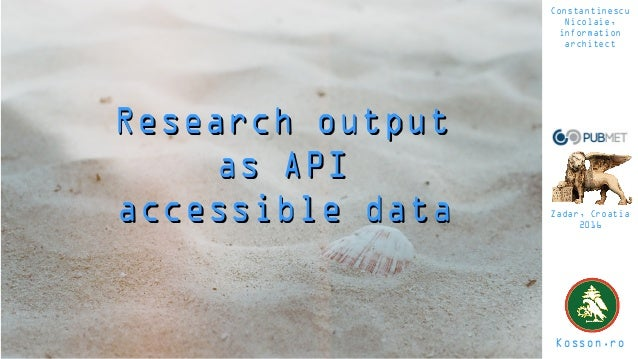 Research outputResearch output as APIas API accessible dataaccessible data Kosson.ro Constantinescu Nicolaie, information ...