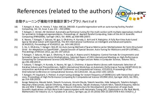26) T.Tanaka,T.Katagiri,T.Yuba:d‐Splinebasedincrementalparameterestimationinautomaticperformance tuning,Pro...