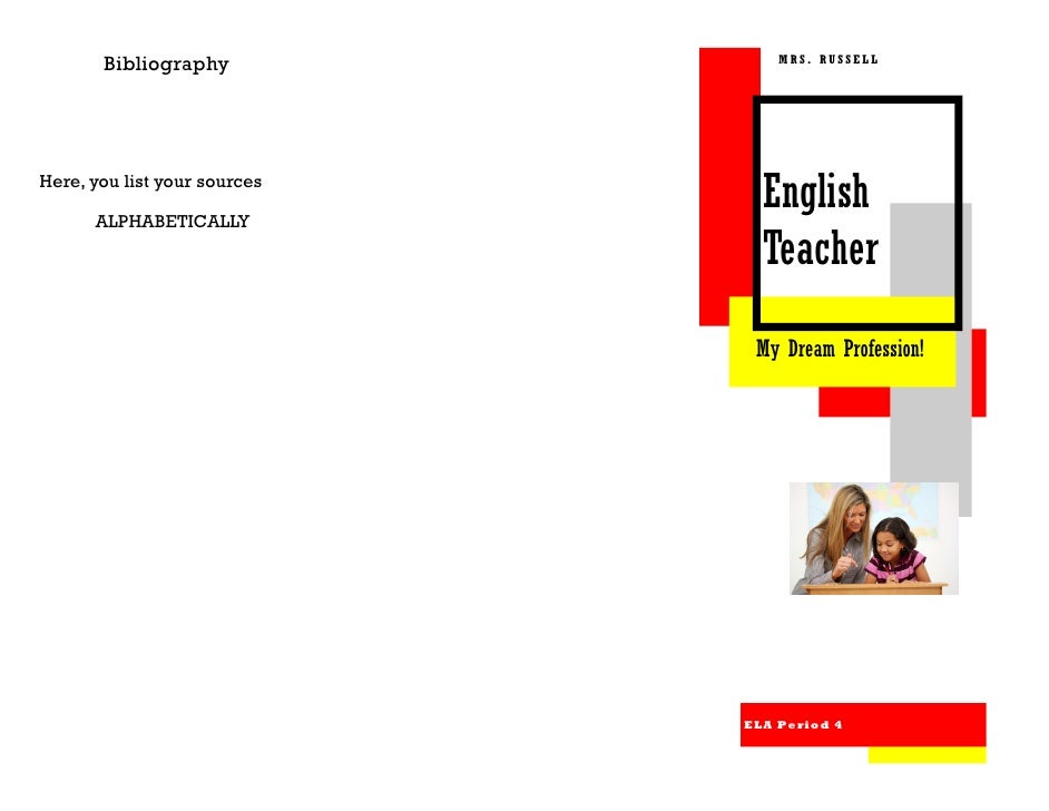 Bibliography               MRS. RUSSELLHere, you list your sources      ALPHABETICALLY                                Engl...