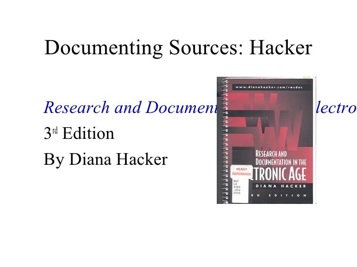 an analysis of diana hacker research and documentation in the electronic age Source: diana hacker (boston: bedford/st martin's, 2007) adapted from victoria e mcmillan (boston: bedford/st martin's, 2006) hypothermia plays a critical role in patient survival.