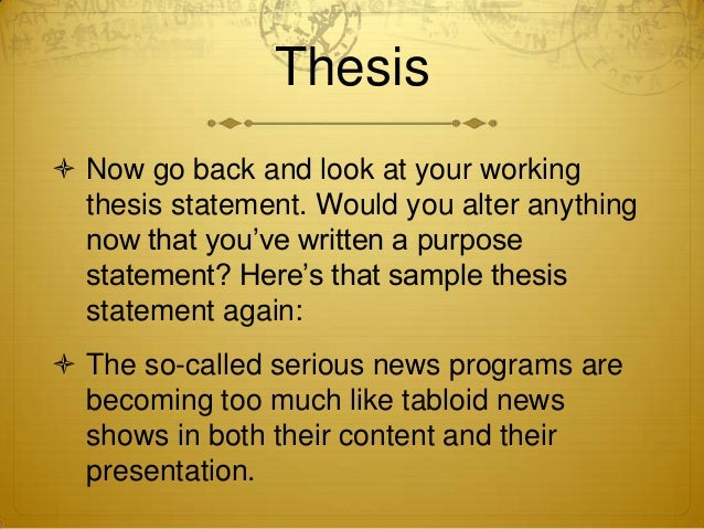 forming a working thesis Develop a topic by understanding the assignment requirements, exploring background information, and forming a working thesis conduct research using scholarly sources.