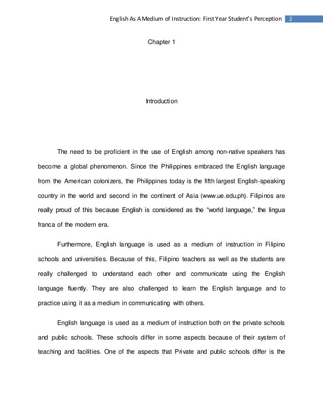 filipino vs english as the medium of instruction Nevertheless, english should be always a part of every curriculum and, if anyone would say that filipinos would have a hard time comprehending filipino, now that is just sad so, the challenge actually is not the filipino language as medium of instruction but the capability of our educators, the guidance of our parents, and our outlook on how .