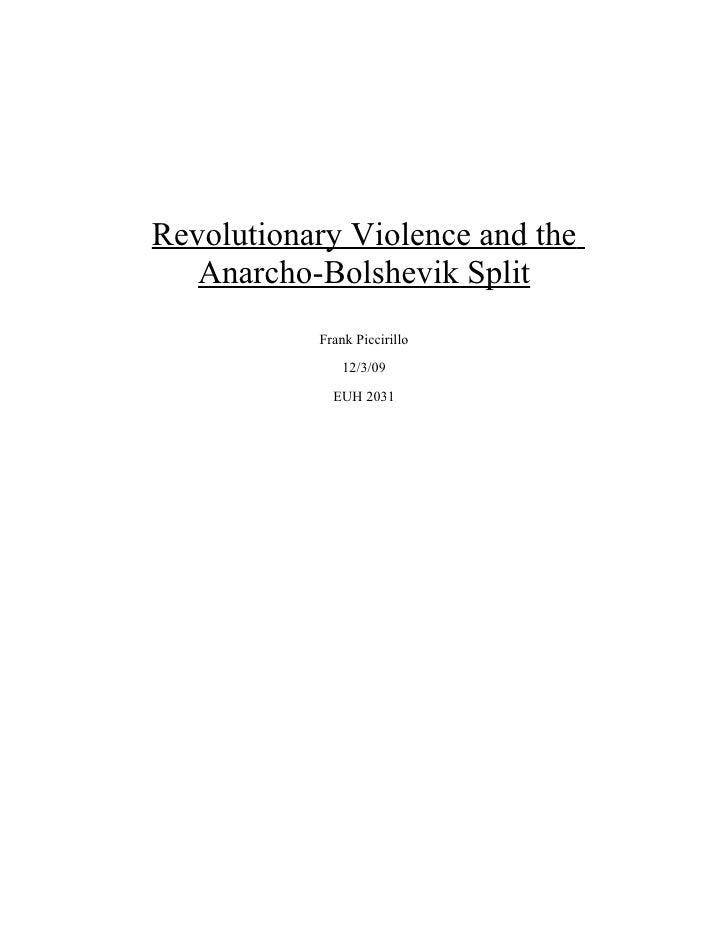 Revolutionary Violence and the    Anarcho-Bolshevik Split            Frank Piccirillo                12/3/09              ...