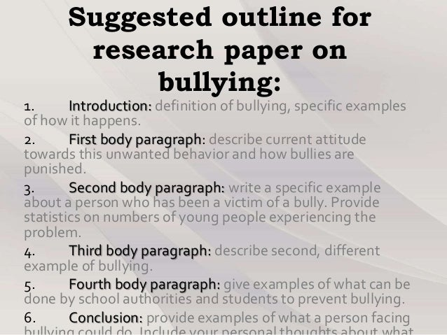 bullying research paper effective writing According to a ucla psychology study, bullying boosts the social status and popularity of school students, which in turn makes the student want to bully more the website to make good after a traumatizing bullying, one of her tormentors, sue snell makes her popular boyfriend go to the prom with carrie during the.