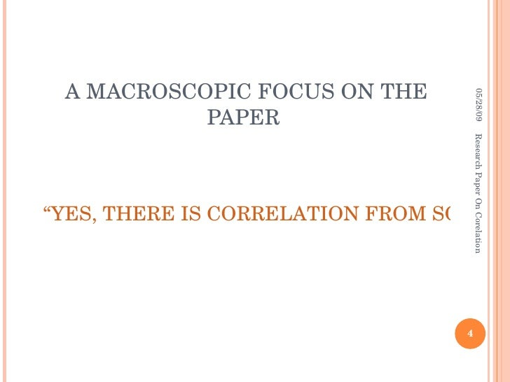 correlation research paper Correlational research pertains to the process of arriving at a certain conclusion based on the exploration of the relationships between variables significant to an experiment.