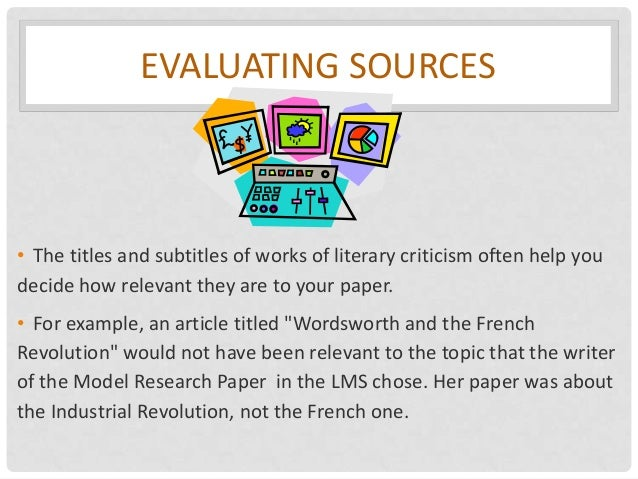 evaluating sources research paper Evaluating sources of information is an important step in any research activity this section provides information on evaluating bibliographic citations, aspects of evaluation, reading evaluation, print vs online sources, and evaluating internet sources.