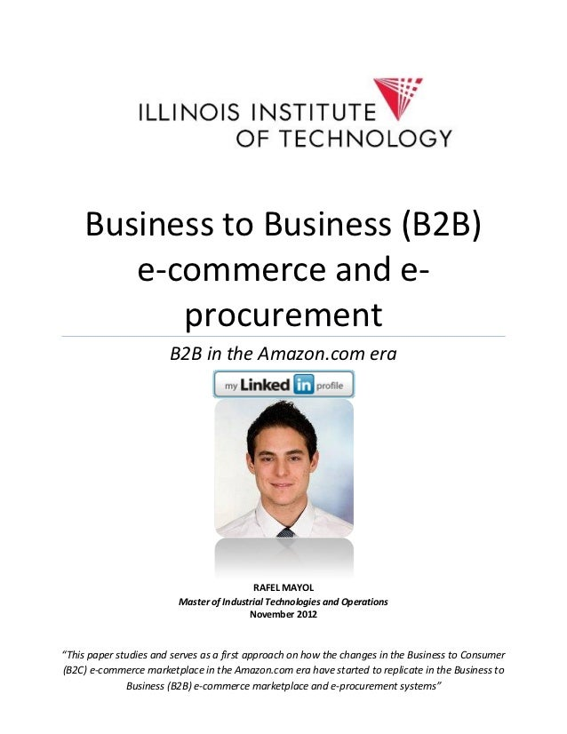 Business to Business (B2B)        e-commerce and e-           procurement                       B2B in the Amazon.com era ...