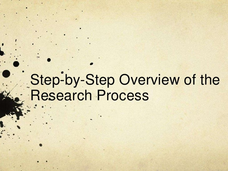 Step-by-Step Overview of the Research Process<br />