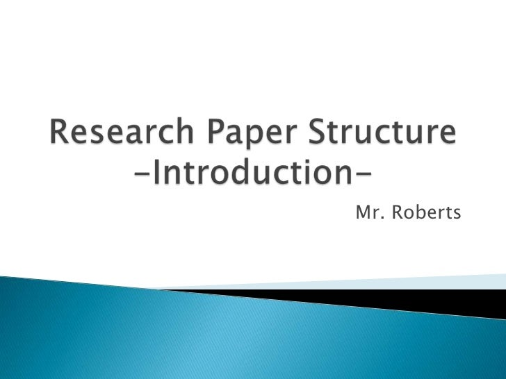 Research Paper Structure-Introduction-<br />Mr. Roberts<br />