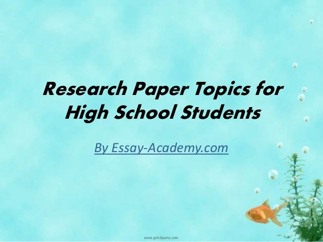 Good topic for research paper for high school