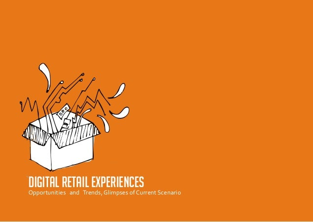 Digital retail experiences ScenarioOpportunities and Trends, Glimpses of Current
