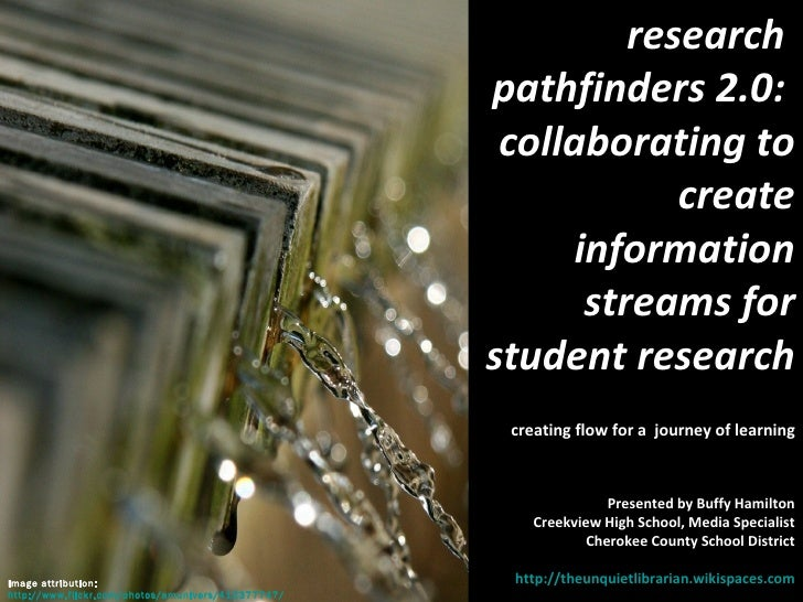 research  pathfinders 2.0:  collaborating to create information streams for student research creating flow for a  journey ...