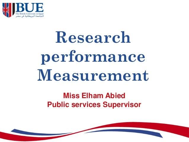 ResearchperformanceMeasurementMiss Elham AbiedPublic services Supervisor