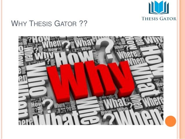 WHY THESIS GATOR ??