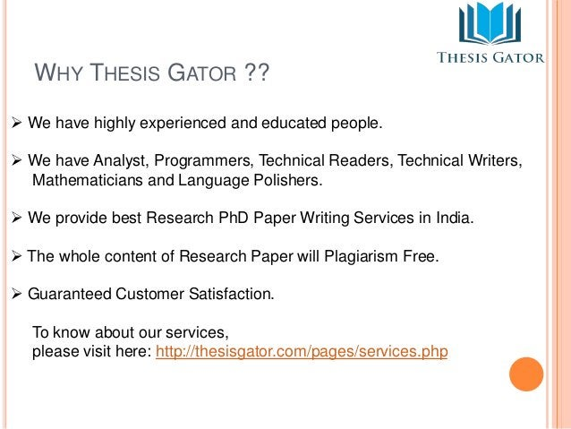 WHY THESIS GATOR ??   We have highly experienced and educated people.   We have Analyst, Programmers, Technical Readers,...