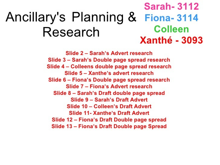Ancillary's  Planning & Research Sarah- 3112 Fiona- 3114 Colleen Xanthé - 3093 Slide 2 – Sarah's Advert research Slide 3 –...