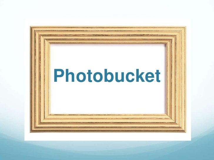 Photobucket<br />