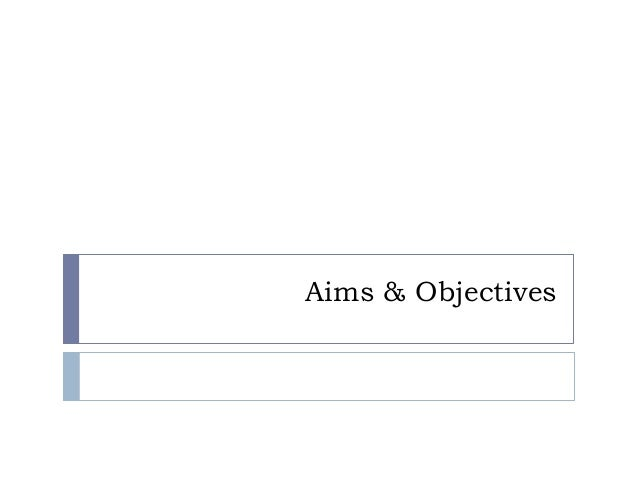 aims and objectives 1 Section 1 an overview of strategic planning or objectives refer to specific measurable results for the initiative's broad goals an organization's objectives.