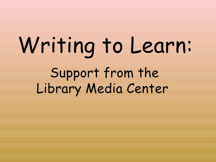 Writing to Learn: Support from the Library Media Center