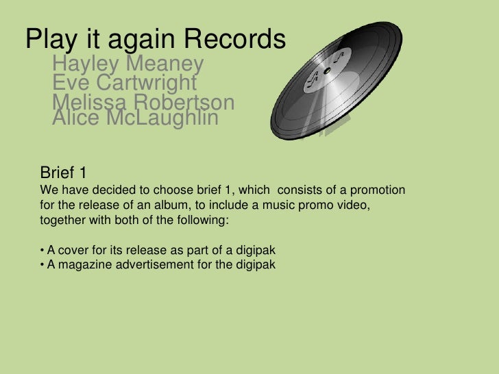 Play it again Records<br />Hayley Meaney<br />Eve Cartwright<br />Melissa Robertson<br />Alice McLaughlin<br />Brief 1<br ...